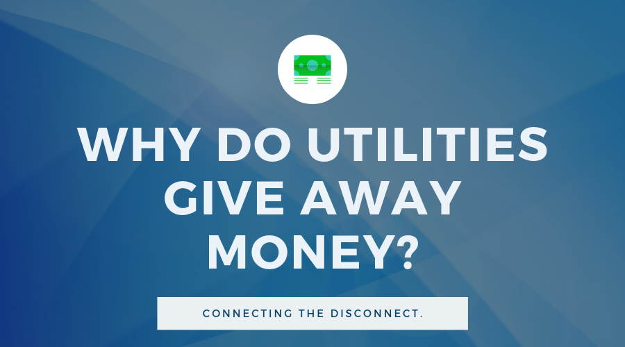 2016-06-why-do-utilities-give-away-money-post