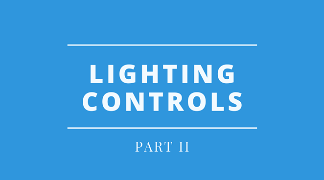 Part Ii Let S Talk About Lighting Controls And Rebates