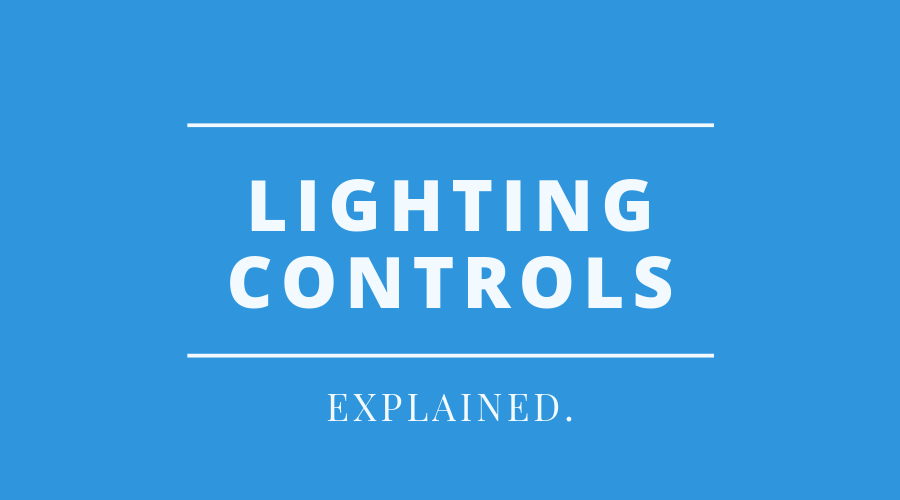 Part 1 Lighting Controls Explained and Rebates